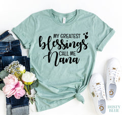 My greatest Blessings Call Me Nana T-shirt