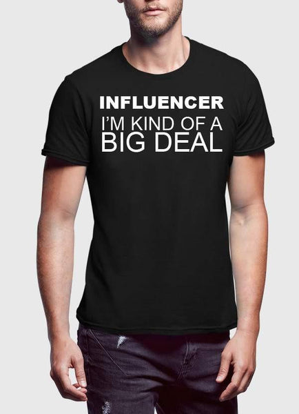 INFLUENCERS BIG DEAL T-shirt