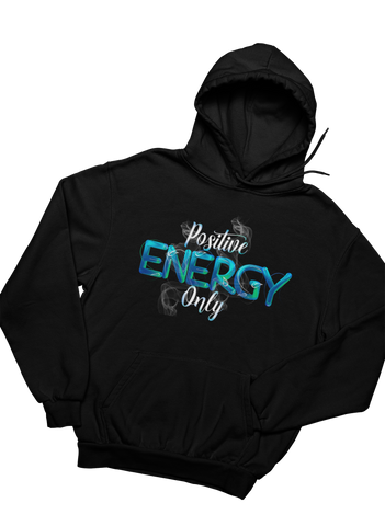 Positive Energy Only - Hoodie