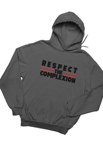 Respect My Complexion - Hoodie