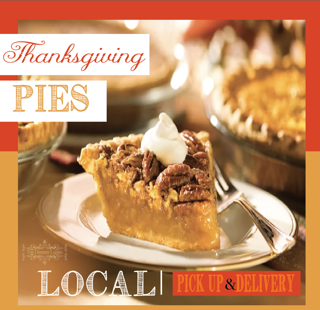 Thanksgiving Pies - The Dessert Ladies, custom corporate gifts, gourmet chocolate gifts,