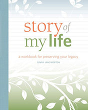 Load image into Gallery viewer, Story of My Life: A Workbook for Preserving Your Legacy
