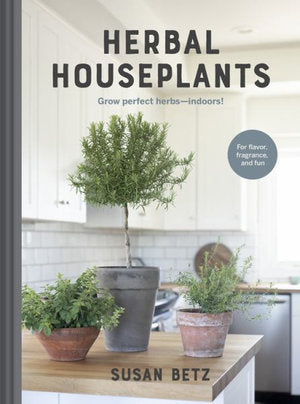 Herbal Houseplants by Susan Betz