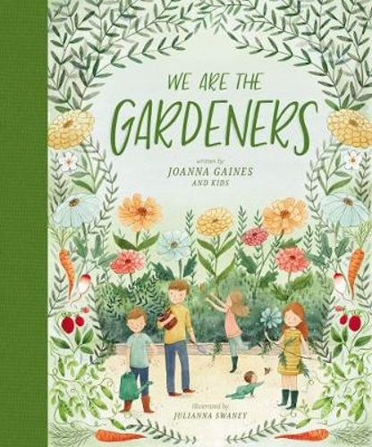 We Are The Gardeners by Joanna Gaines, Julianna Swaney (Illustrator)