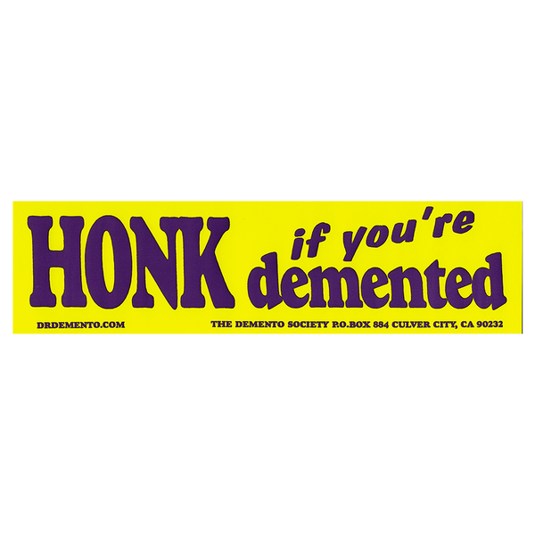 """Honk If You're Demented"" Bumper Sticker"