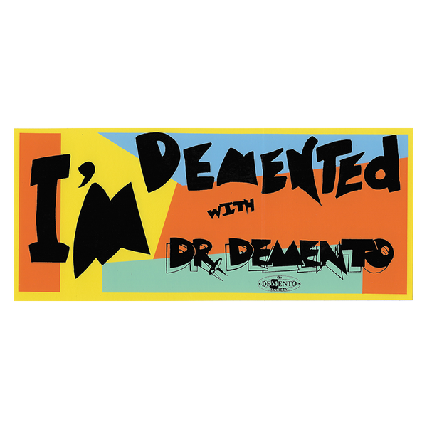 """I'm Demented"" Bumper Sticker"