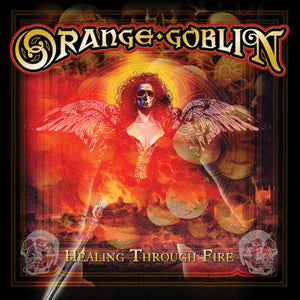 Orange Goblin - Healing Through Fire
