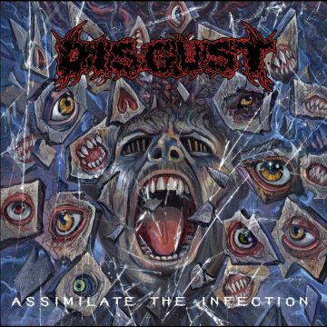 Disgust - Assimilate The Infection