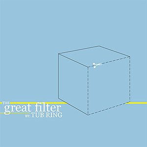 Tub Ring ‎– The Great Filter