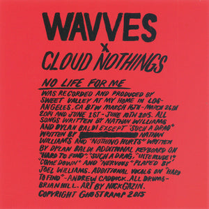 Wavves / Cloud Nothings - No Life For Me