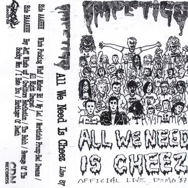Impetigo - All We Need Is Cheez