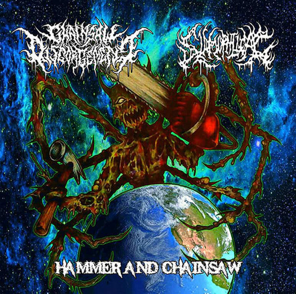 Chainsaw Disgorgement / Slamophiliac - Hammer and Chainsaw