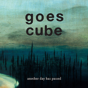 Goes Cube ‎– Another Day Has Passed