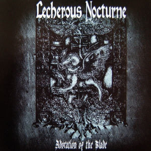 Lecherous Nocturne - Adoration Of The Blade