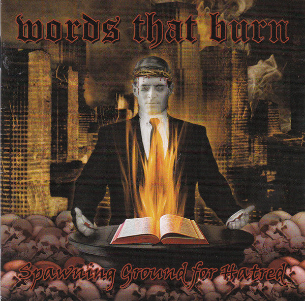 Words That Burn - Spawning Ground For Hatred