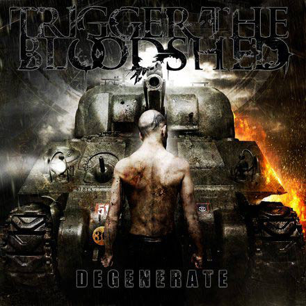 Trigger The Bloodshed - Degenerate
