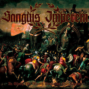 Sanguis Imperem - In Glory We March Towards Our Doom
