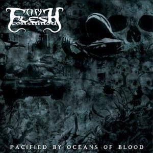 Thy Flesh Consumed - Pacified By Oceans Of Blood