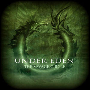 Under Eden - The Savage Circle