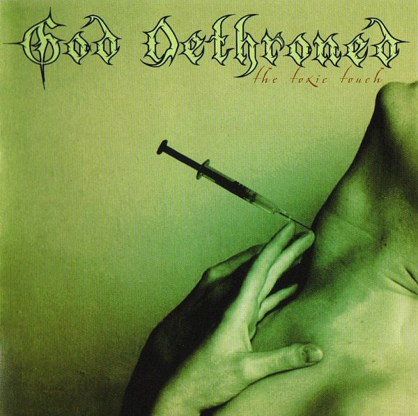 God Dethroned ‎– The Toxic Touch