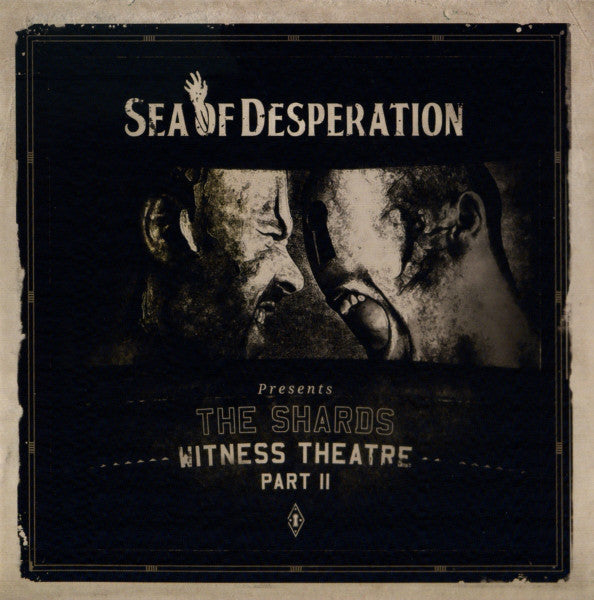 Sea Of Desperation ‎– The Shards - Witness Theatre Part II