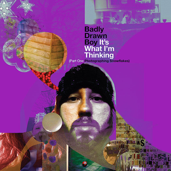Badly Drawn Boy ‎– It's What I'm Thinking (Part One - Photographing Snowflakes)
