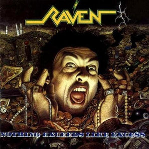 Raven ‎– Nothing Exceeds Like Excess