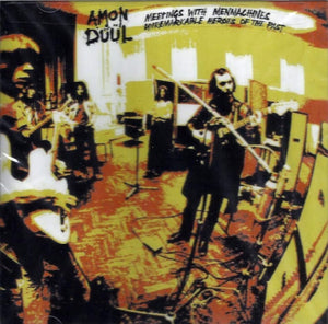 Amon Düül ‎– Meetings With Menmachines Unremarkable Heroes Of The Past