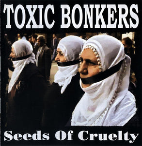Toxic Bonkers - Seeds Of Cruelty