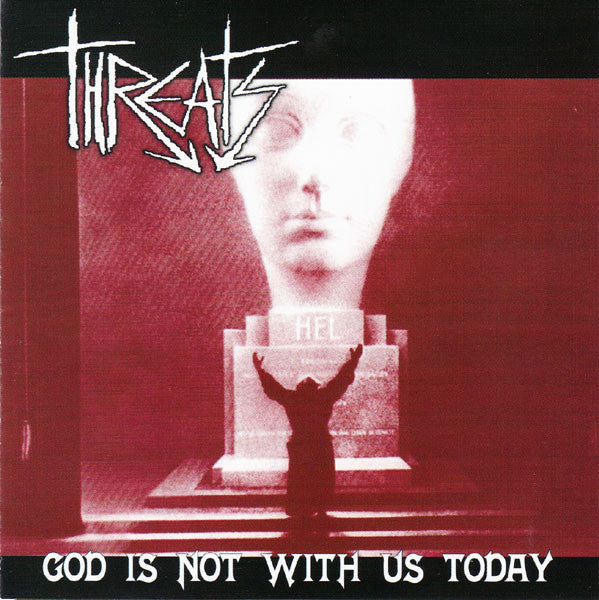 Threats - God Is Not With Us Today