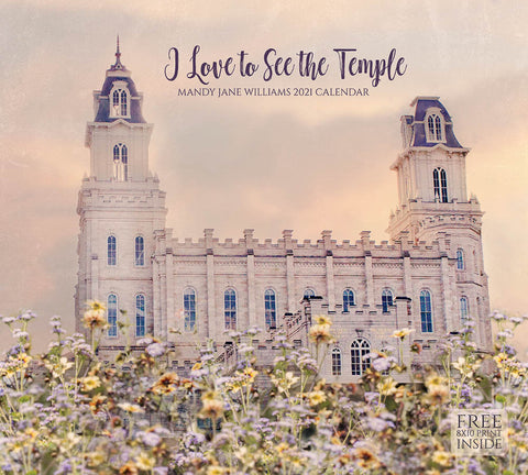 2021 Mandy Jane Williams Calendar - I Love to See the Temple