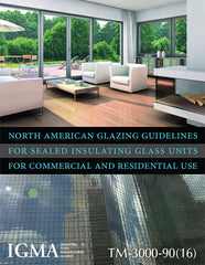 North American Glazing Guidelines for Sealed Insulating Glass Units for Commercial & Residential Use