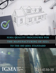 IGMA Quality Procedures for the Manufacturing of IGUs to the ISO 9001 Standard