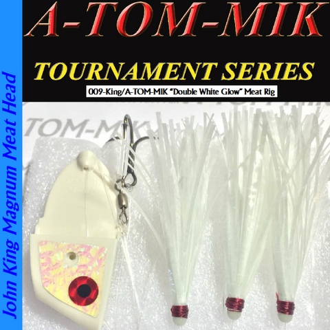 "A-TOM-MIK 009-King/A-TOM-MIK ""White Double Glow"" Meat Rig"