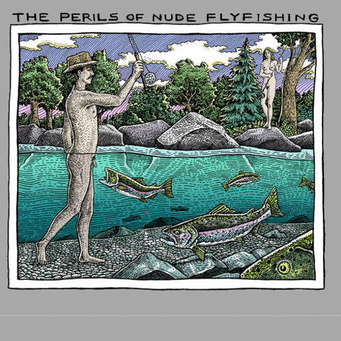 PERILS OF NUDE FLYFISHING T-Shirt