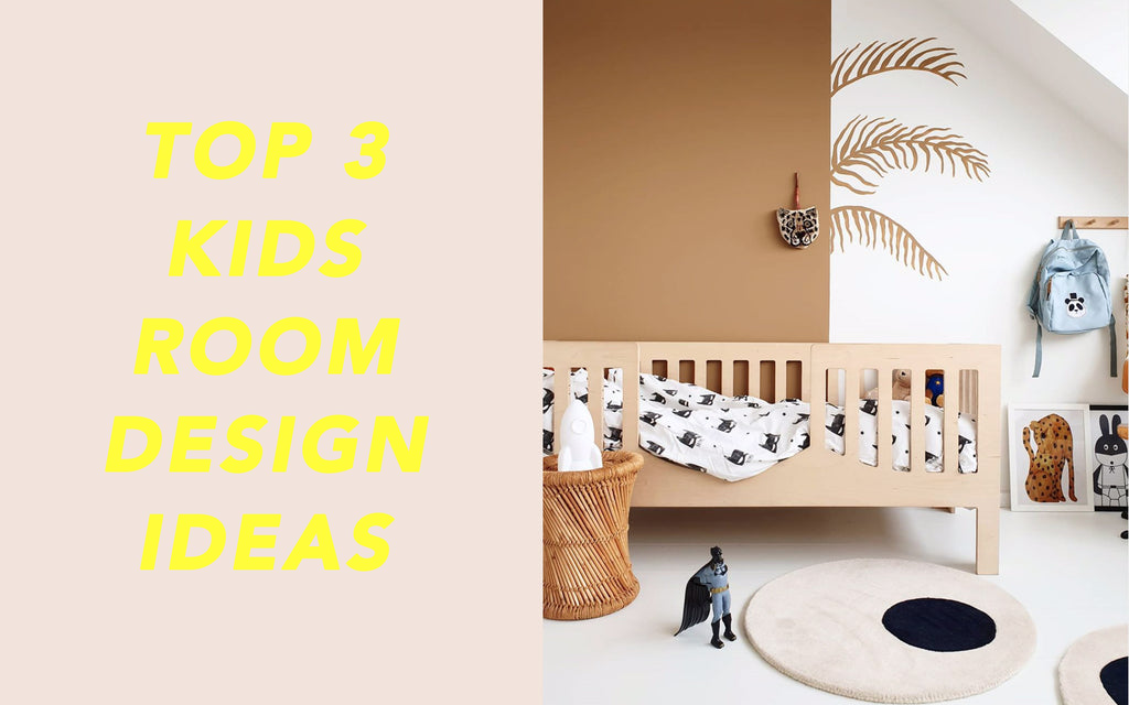 Top 3 Kids Room Design Ideas
