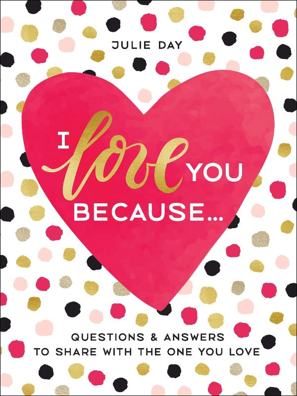 I love you Because questions and answers to share with loved ones, Bundle of Joy Box book, Anniversary gift
