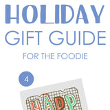 Holiday Gift Guide: Foodie