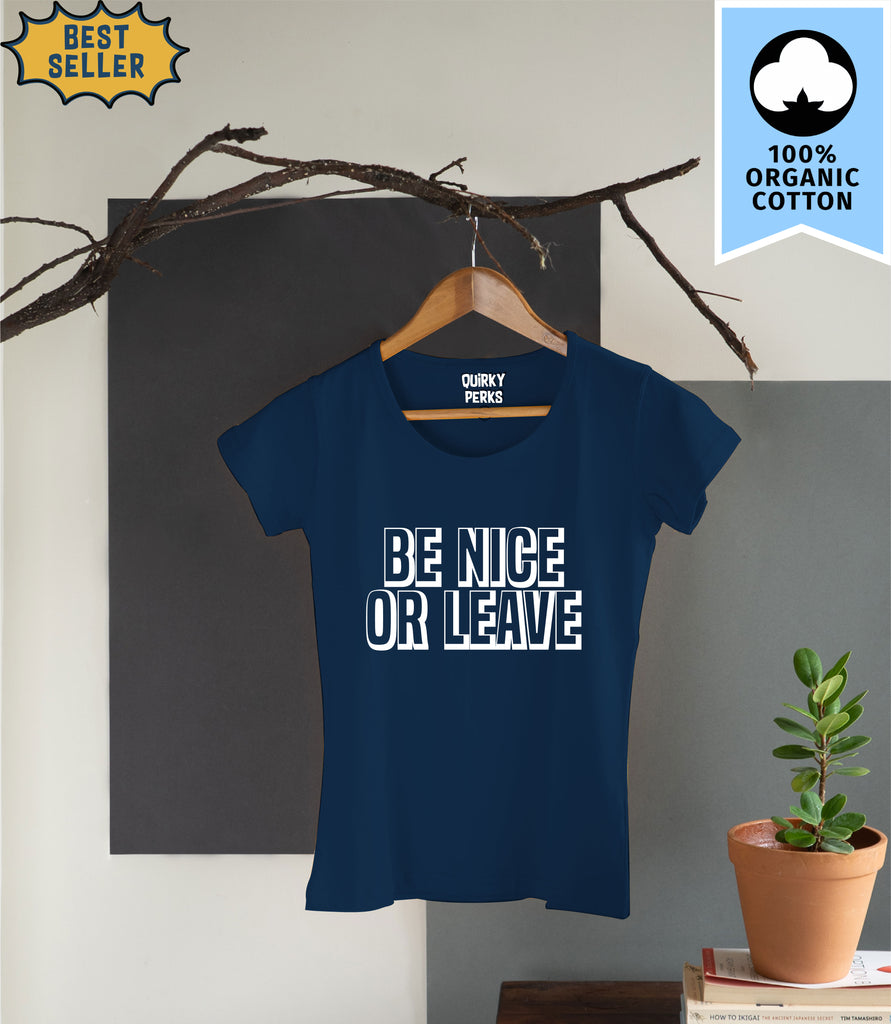 Tshirt - Be Nice Or Leave