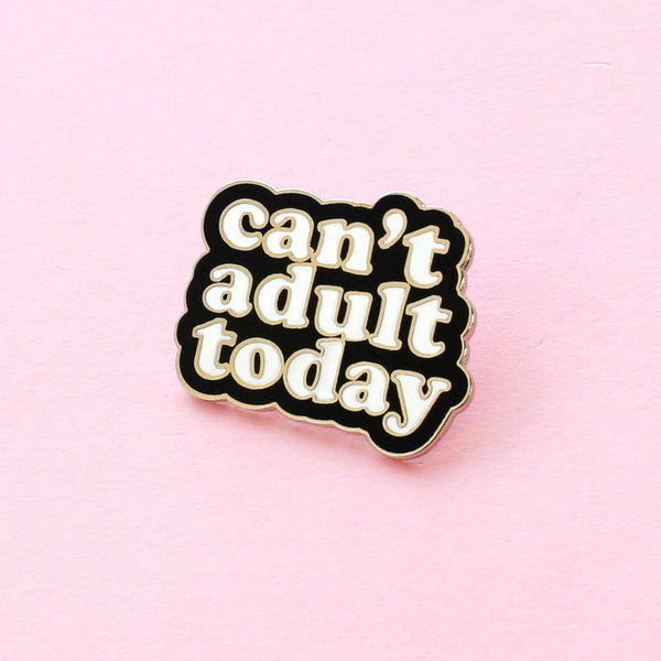 Lapel Pin - Can't Adult Today