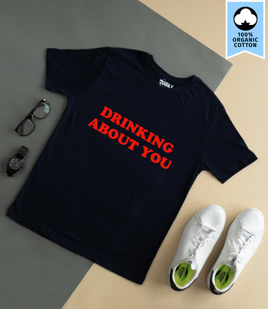Tshirt - Drinking About You