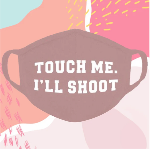 Mask - Touch Me I'LL Shoot