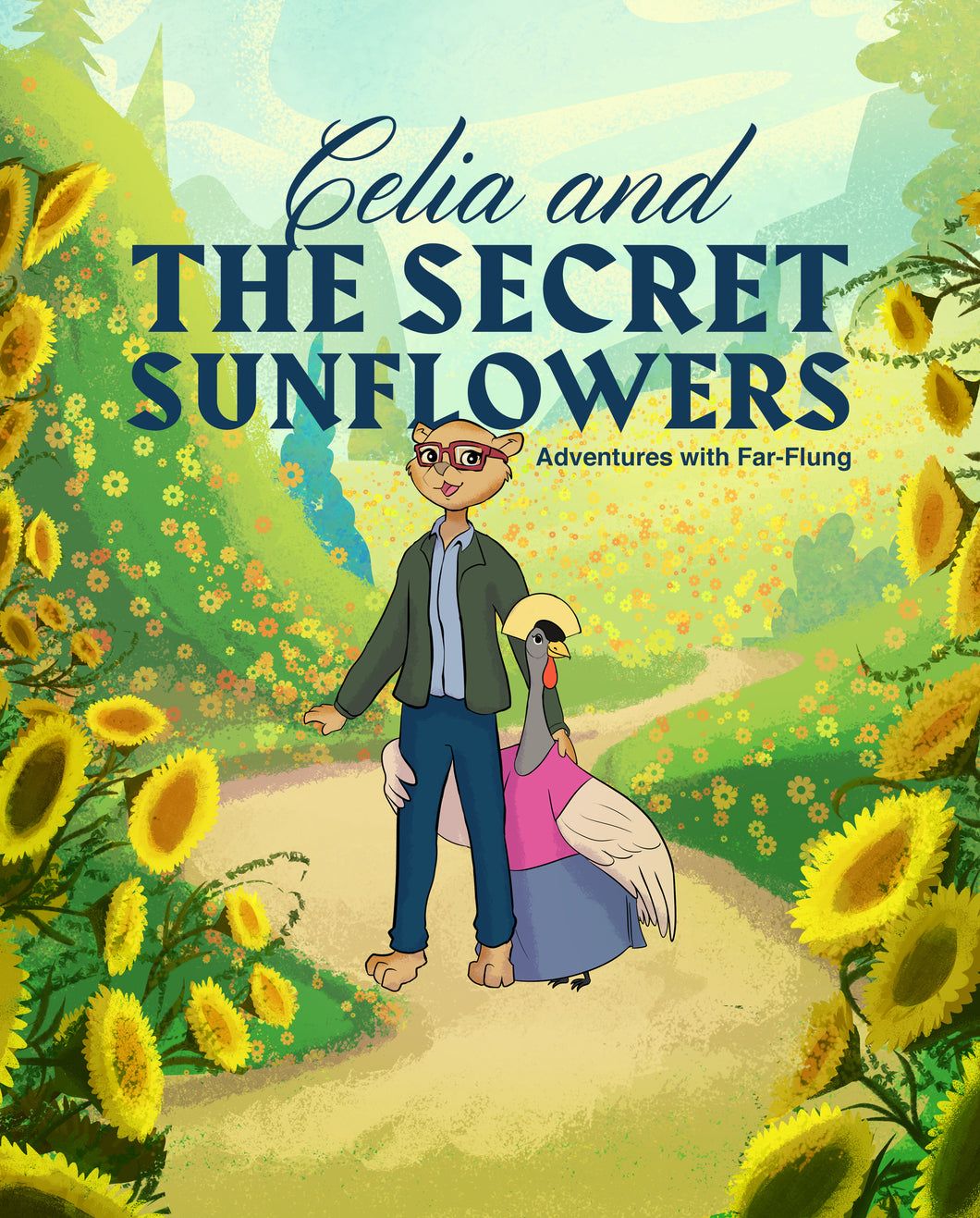 Adventures with Far-Flung: Celia and The Secret Sunflowers