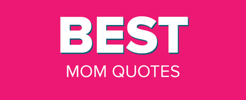 The best mom quotes on the internet. These are beautifully designed mom quotes that you can share and print. Look no further for inspirational mom quotes.
