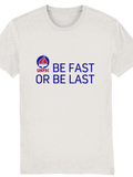 UKFSC Be Fast or Be Last Slogan T-Shirt