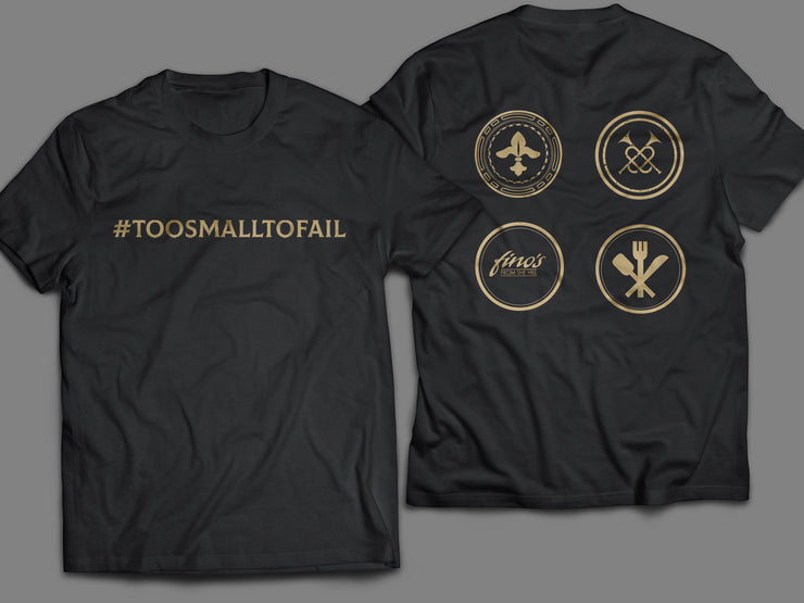Too Small To Fail - T Shirt