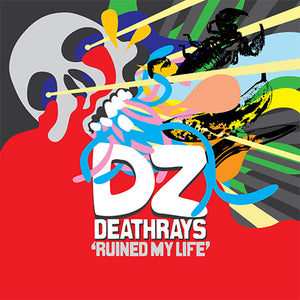 DZ Deathrays - Ruined My Life - CD