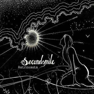 Secondsmile - Astronauts