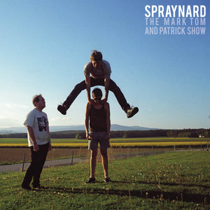 Spraynard - Mark, Tom And Patrick Show LP