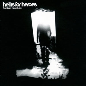 Hell Is For Heroes  – The Neon Handshake LP